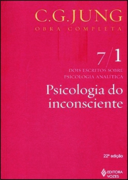Psicologia do inconsciente vol. 7/1 - dois escritos sobre psicologia analitica
