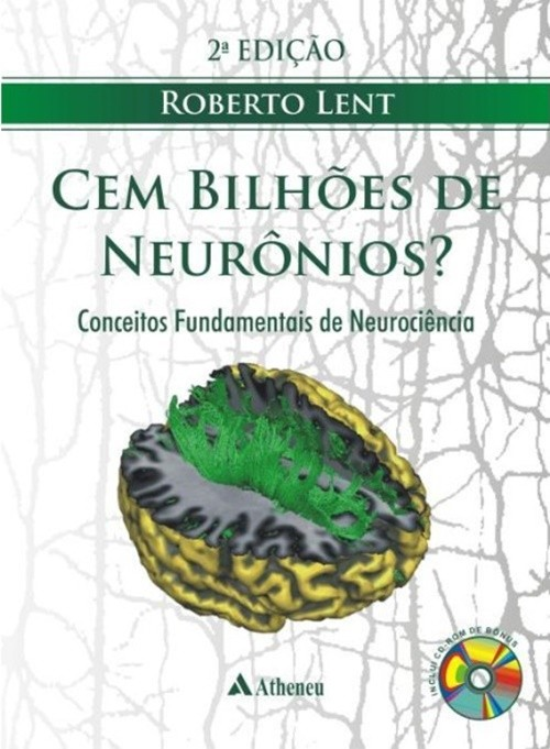 Cem bilhoes de neuronios? -  Conceitos fundamentais de neurociencia
