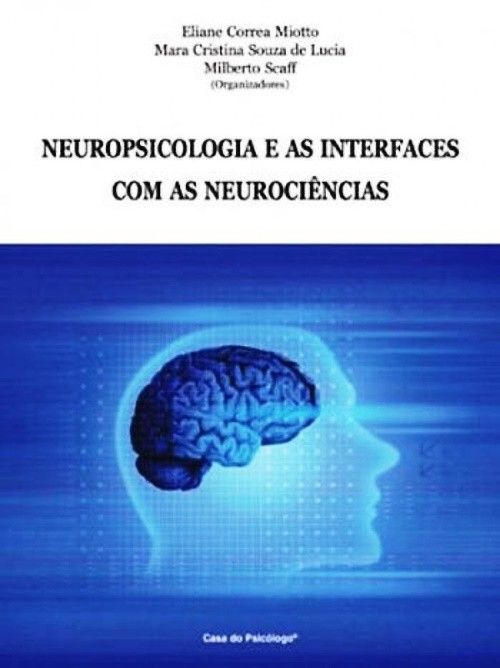 Neuropsicologia e as interfaces com as neurociencias