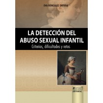 La deteccion del abuso sexual infantil - criterios, dificultades y retos