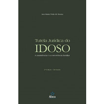 Tutela juridica do idoso - a assistencia e a convivencia familiar