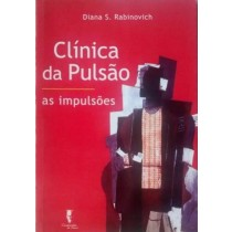 Clinica da pulsao - as impulsoes