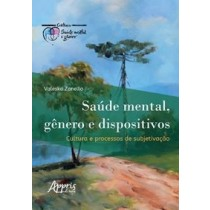 Saude Mental, Genero E Dispositivos - Cultura E Processos De Subjetiva