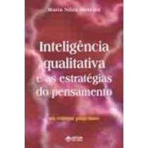 Inteligencia qualitativa e as estrategias do pensamento - um enfoque piagetiano