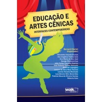 Educaçao e artes cenicas - interfaces contemporaneas