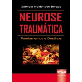 Neurose traumatica - fundamentos e destinos