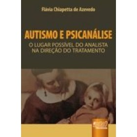 Autismo e psicanalise - o lugar possivel do analista na direçao do tratamento