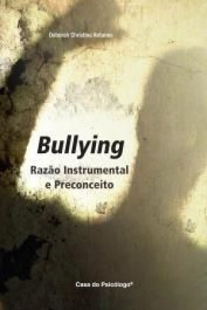 Bullying - razao instrumental e preconceito